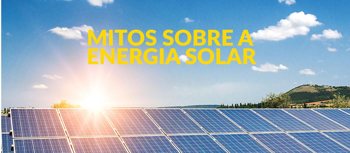 Desvendamos alguns mitos sobre energia solar